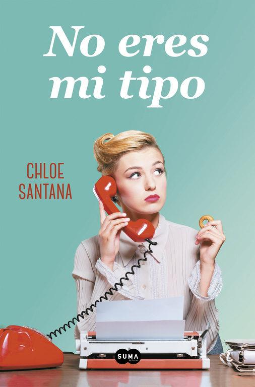 Portada de la novel·la No eres mi tipo de Chloe Santana