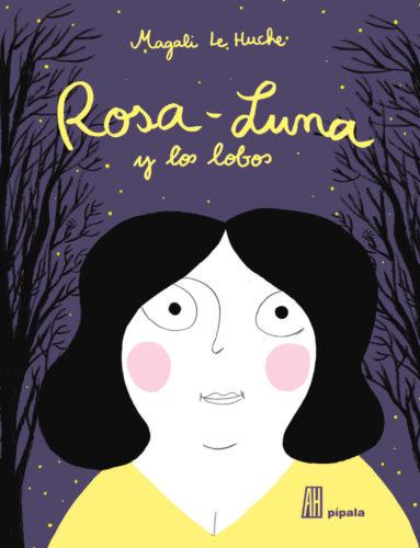 Portada del llibre infantil Rosa Luna y los lobos de Magali Le Hucke