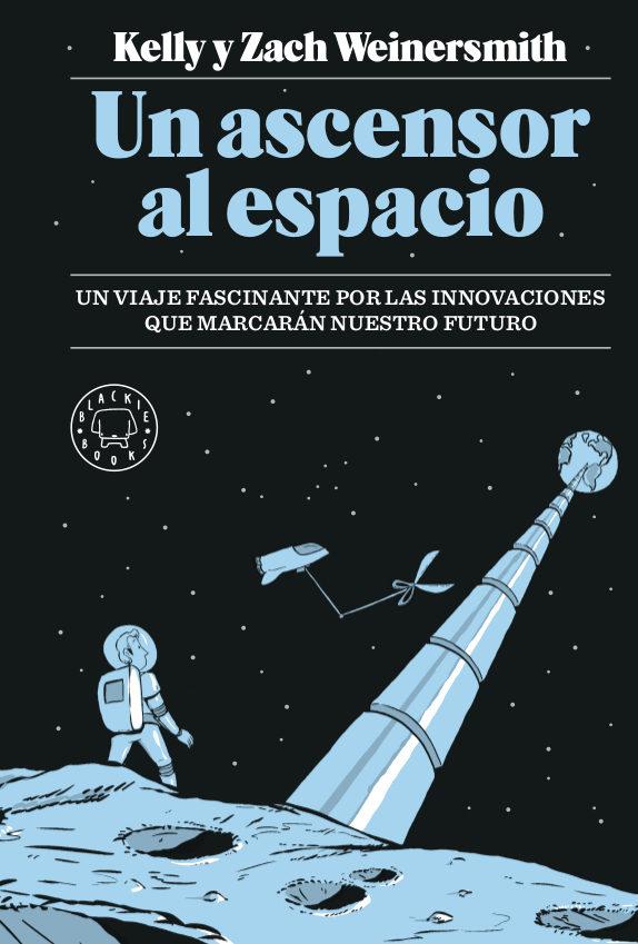Portada del llibre Un ascensor al espacio de Kelly y Zach Weinersmith