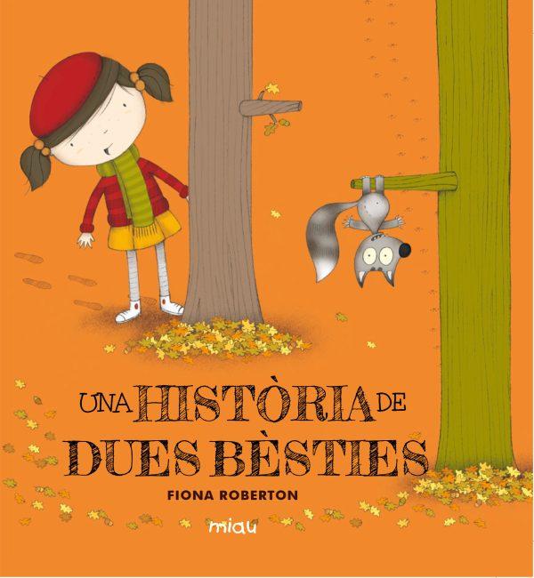 Portada del llibre infantil Una història de dues bèsties de Fiona Roberton