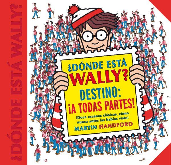 Portada del llibre infantil ¿Dónde está Wally? Destino:¡A todas partes!