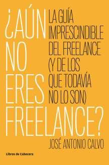Portada del llibre ¿Aún no eres freelance?