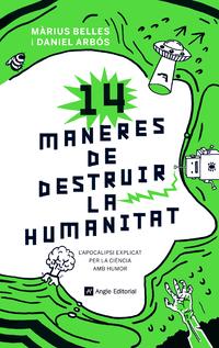 Imatge de la portada del llibre 14 maneres de destruir la humanitat