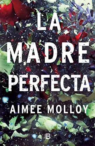 Portada de la novel·la La madre perfecta d'Aimee Molloy