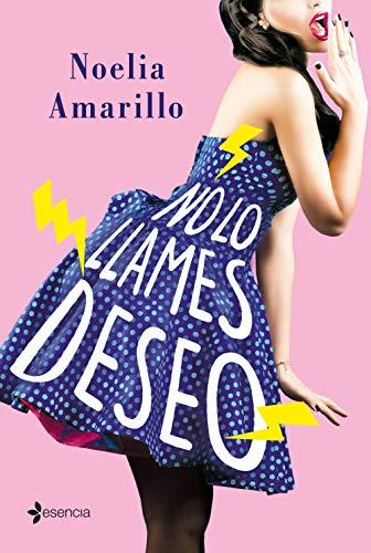 Portada de la novel·la No lo llames deseo de Noelia Amarillo