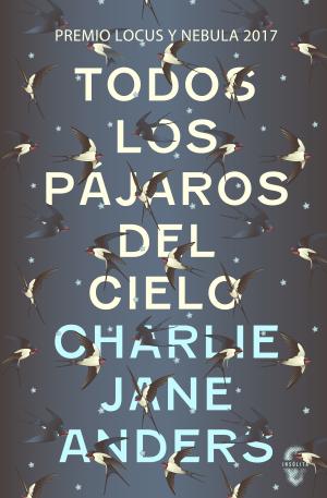 Portada de la novel·la Todos los pájaros del cielo de C. J. Anders