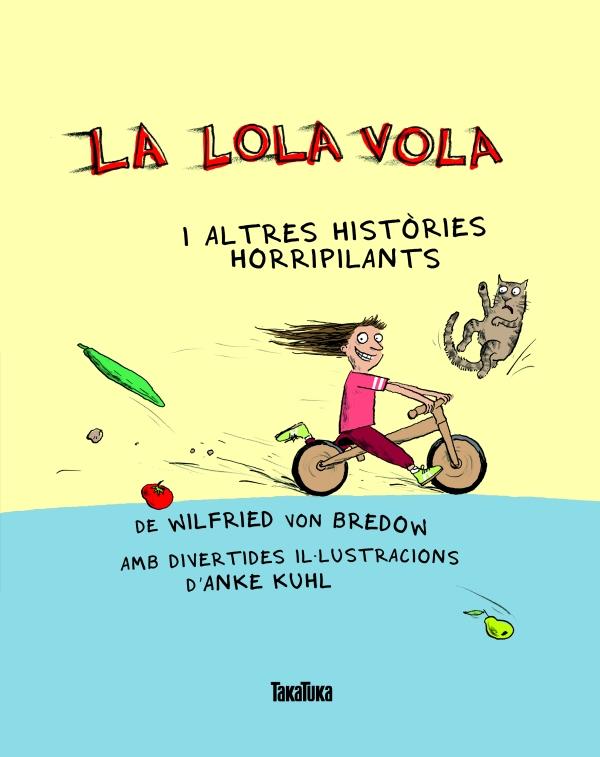 Portada del llibre infantil La Lola vola i altres històries horripilants