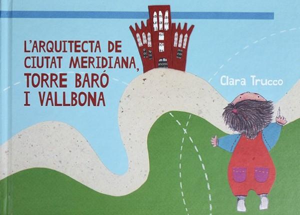 Portada del llibre infantil L'aqrquitecta de Ciutat Meridiana, Torre Baró i Vallbona