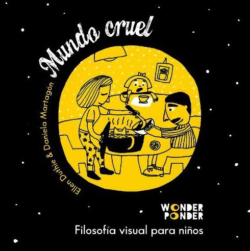 Portada del llibre infantil Mundo cruel. Filosofía visual para niños.