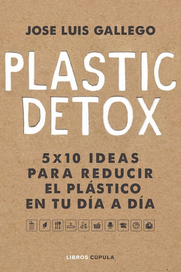 Portada del llibre Plastic Detox, 5x10 ideas para reducir el plástico en tu día a día