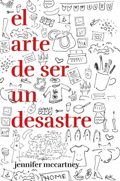 Imatge de la portada del llibre El arte de ser un desastre
