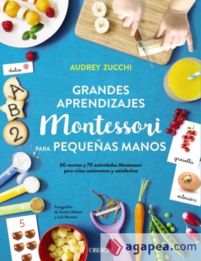 Imatge de la portada del llibre Grandes aprendizajes Montessori para pequeñas manos