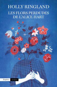 Portada de la novel·la Les flors perdudes de l'Alice Hart de Holly Ringland