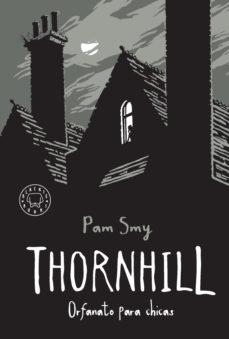 Portada de la novel·la Thornhill Orfanato para chicas de Pam Smy