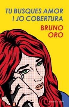 Portada de la novel·la Tu busques amor i jo cobertura de Bruno Oro