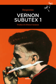 Portada de la novel·la Vernon Subutex 1 de Virginio Despentex