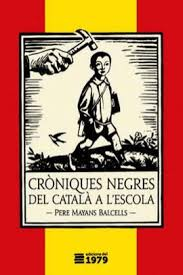 """Portada del llibre """"Cròniques negres del català a l'escola"""" de Pere Mayans"""