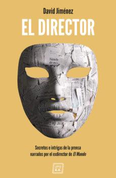 """Portada del llibre """"El director"""" de David Jiménez"""