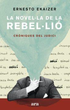 """Portada del llibre """"La novel·la de la rebel·lió"""" d'Ernesto Ekaizer"""