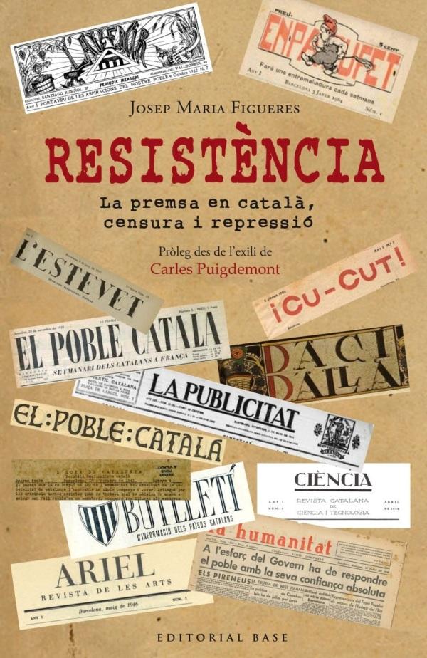 """Portada del llibre """"La resistència La premsa en català, censura i repressió"""" de Josep Maria Figueres"""