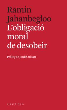"""Portada del llibre """"L'obligació moral de desobeir"""" de Ramin Jahanbegloo"""