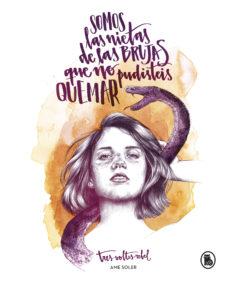 """Portada del llibre """"Somos las nietas de las brujas que no pudisteis quemar"""" d'Ame Soler"""