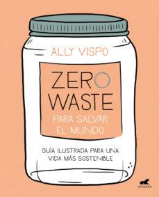 """Portada del llibre """"Zero Waste para salvar el mundo"""" d'Ally Vispo"""