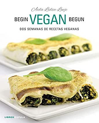 Imatge de la portada del llibre Begin Vegan Begun