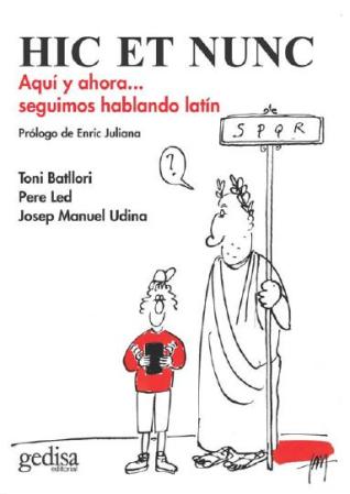 Imatge de la portada del llibre Hic et nunc: aquí y ahora... seguimos hablando latín