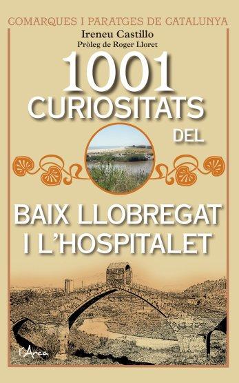 Imatge de la portada del llibre 1001 curiositats del Baix Llobregat i l'Hospitalet