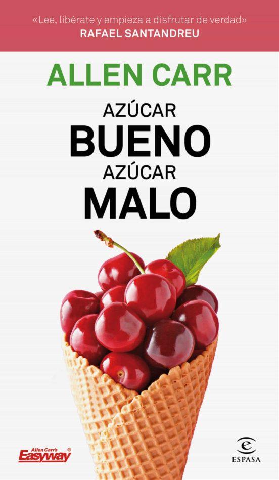 Imatge de la coberta del llibre Azúcar bueno azúcar malo d'Allen Carr