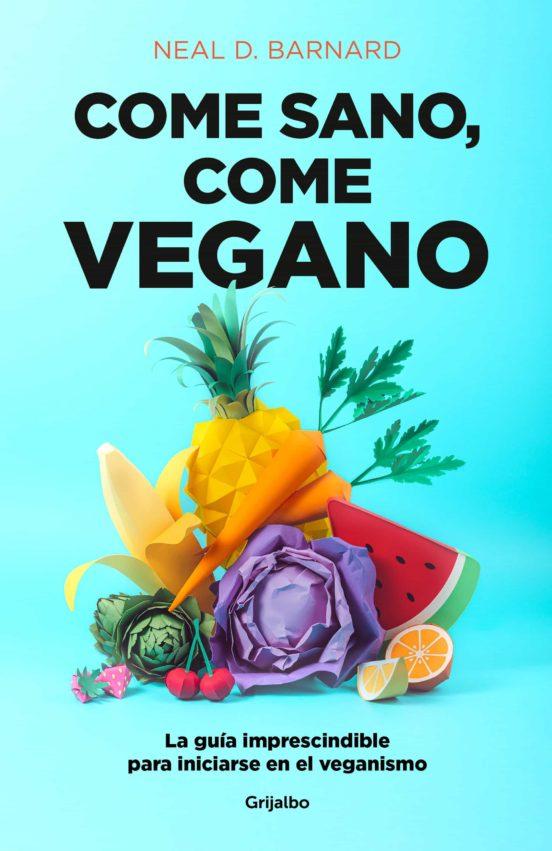 Imatge de la coberta del llibre Come sano come vegano de Neal D Bamard