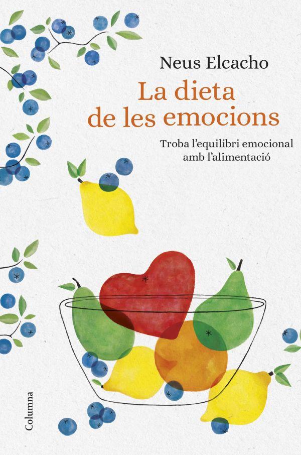 Imatge de la coberta del llibre La dieta de les emocions de Neus Elcacho