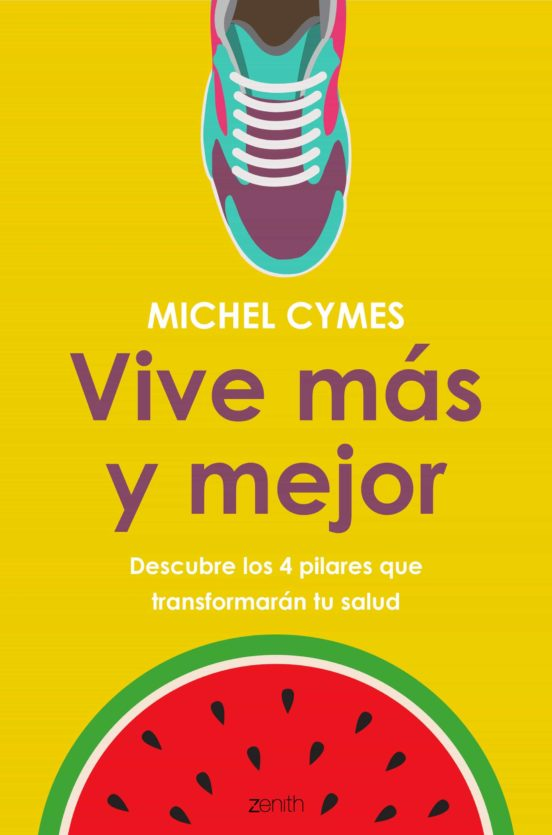 Imatge de la coberta del llibre Vive más y mejor de Michel Cymes