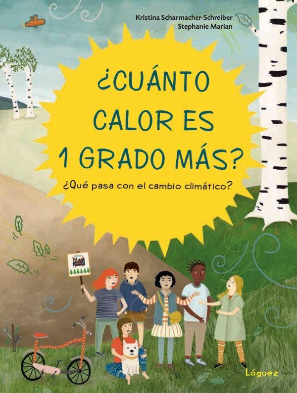 Imatge de la portada del llibre ¿Cuánto calor es un grado más?