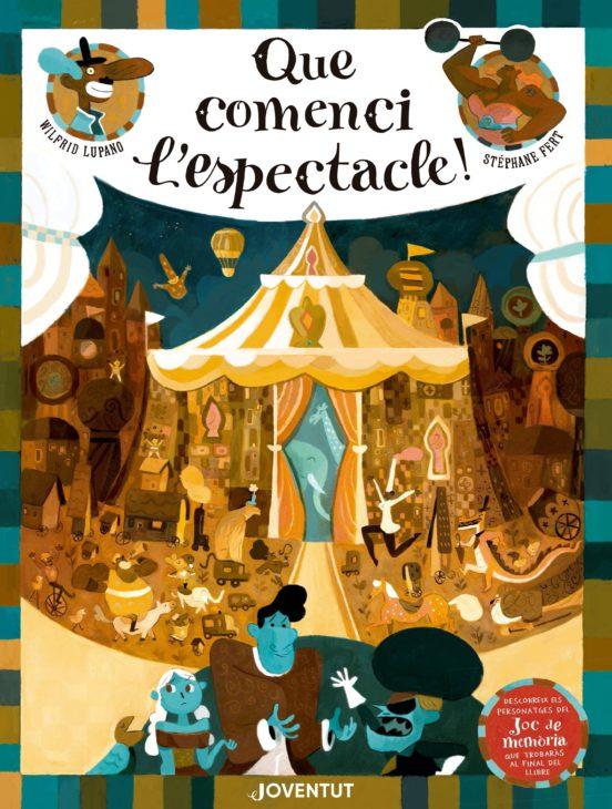 Imatge de la portada del llibre Que comenci l'espectacle