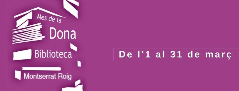 """Imatge amb el text """"Mes de la dona biblioteca Montserrat Roig, de l'1 al 31 de març"""""""