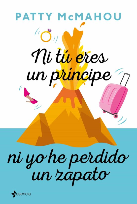 Imatge de la portada del llibre Ni tú eres un príncipe ni yo he perdido un zapato