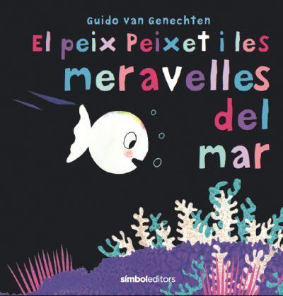 Imatge de la portada del llibre El peix peixet i les meravelles del mar