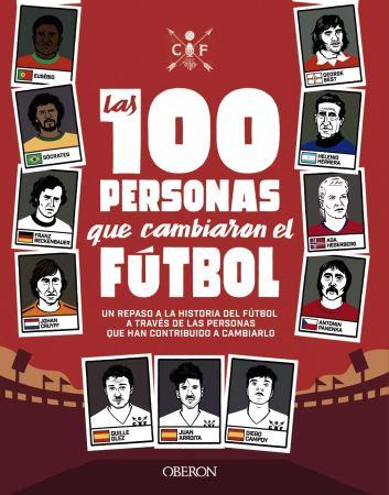 Imatge de la portada del llibre Las 100 personas que cambiaron el fútbol