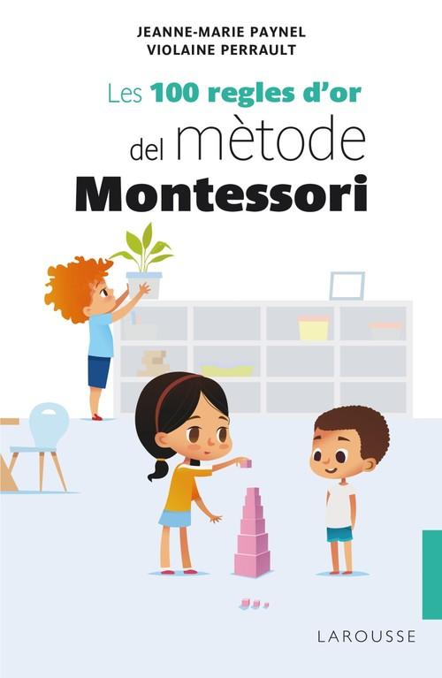 Imatge de la portada del llibre Les 100 regles d'or del mètode Montessori
