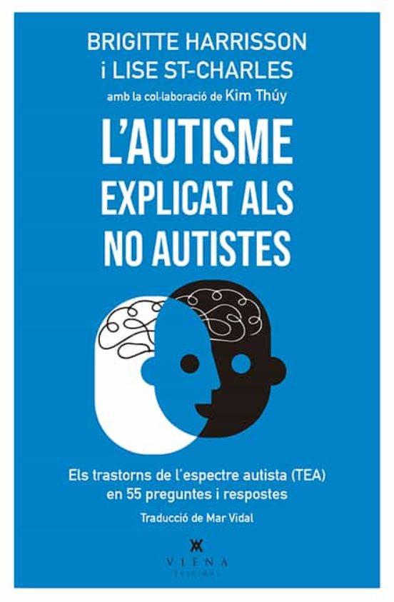 Imatge de la portada del llibre L'autisme explicat als no autistes