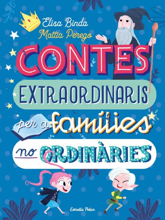 Imatge de la portada del llibre Contes extraordinaris per a famílies no ordinàries
