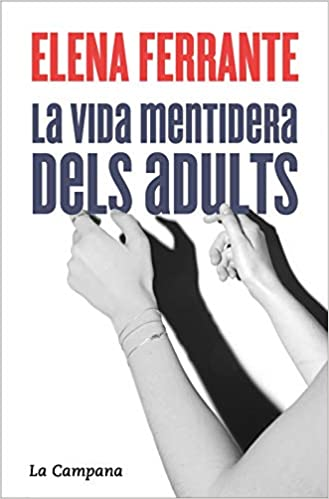 Imatge de la portada de la novel·la La vida mentidera dels adults