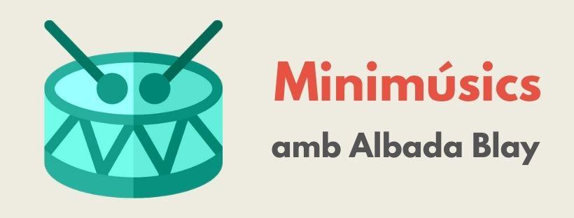Imatge que inclou el text Minimúsics amb Albada Blay