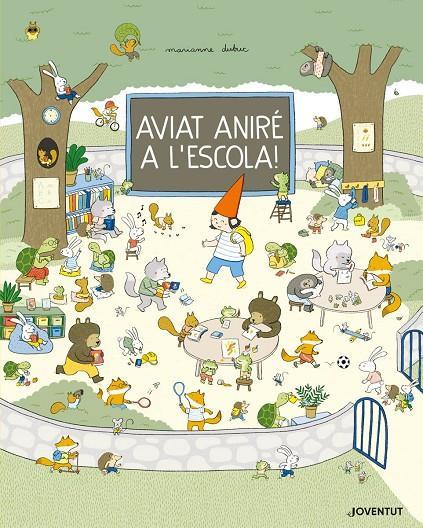 Imatge de la portada del llibre infantil Aviat aniré a l'escola!