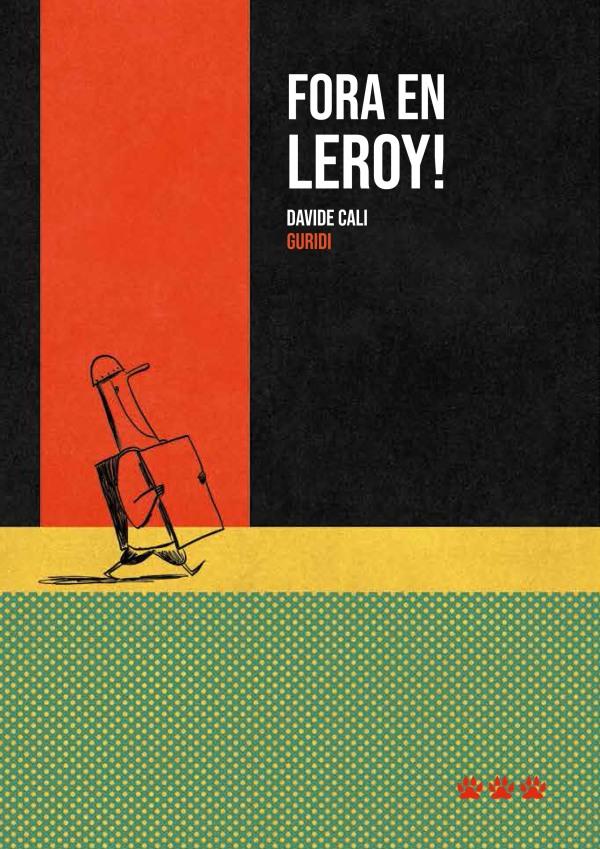 Imatge de la portada del llibre infantil Fora en Leroy!