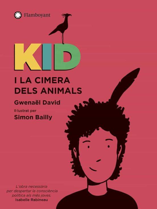 Imatge de la portada del llibre infantil Kid i la cimera dels animasl