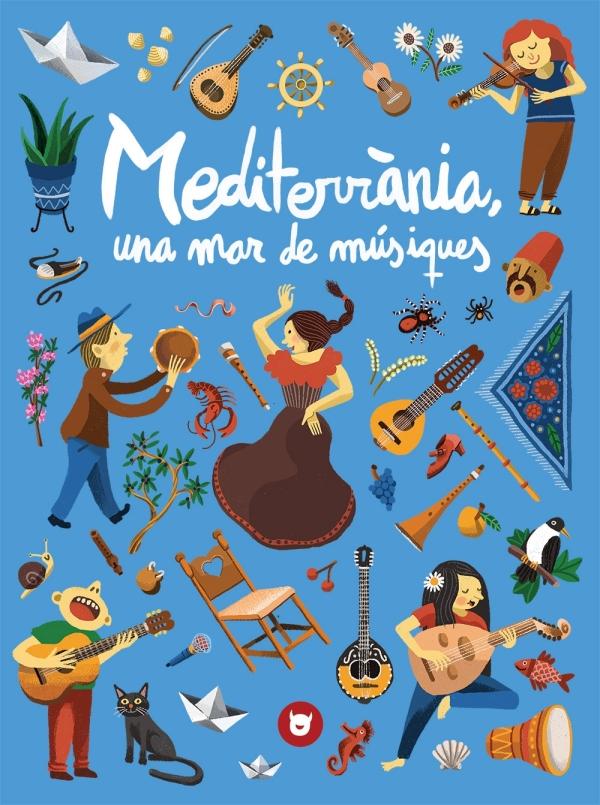 Imatge de la portada del llibre infantil Mediterrània una mar de músiques