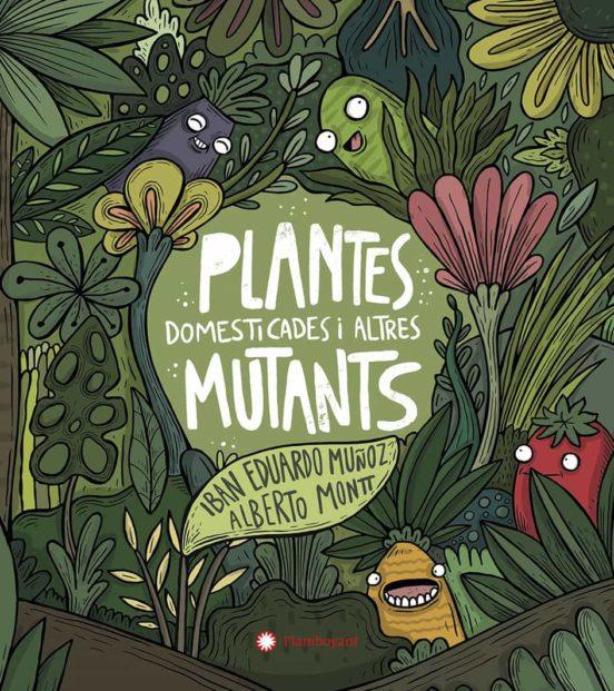 Imatge de la portada del llibre infantil Plantes domèstiques i altres mutants